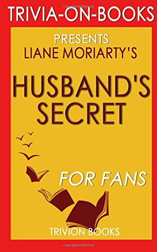 The Husband's Secret: by Liane Moriarty (Trivia-on-Books)