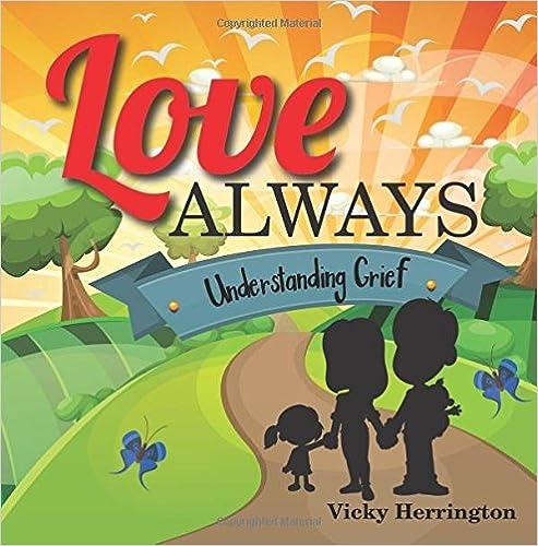 Love Always: Understanding Grief por Vicky Herrington