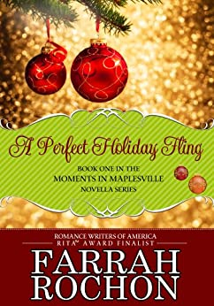 A Perfect Holiday Fling (Moments in Maplesville Book 1) by [Rochon, Farrah]