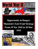 img - for Opportunity in Danger: Manstein's East Front Strategy From 19 Nov 1942 to 18 Mar 1943 (World War II) book / textbook / text book