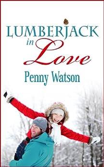 Lumberjack In Love by [Watson, Penny]