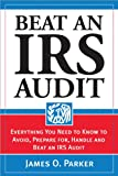 Beat an IRS Audit, James O. Parker, 1572485795