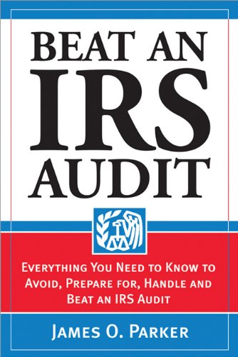 Download Beat an IRS Audit: Everything You Need to Know to Avoid, Prepare for, Handle and Beat an IRS Audit pdf