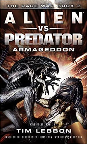 Rage War Book 3 - Alien vs. Predator Armageddon  - Tim Lebbon