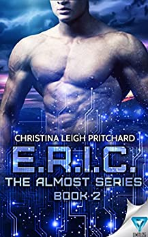 E.R.I.C. (The Almost Series Book 2) by [Pritchard, Christina Leigh]