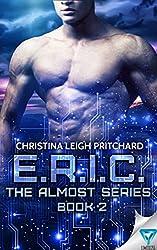 E.R.I.C. (The Almost Series Book 2)