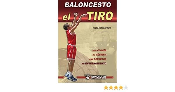 Baloncesto el tiro: Sus claves, su tecnica, sus secretos, su ...