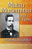 img - for Mutsu Munemitsu and His Time book / textbook / text book