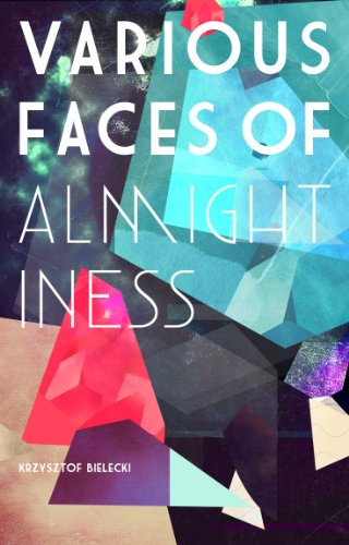 Kindle Daily Deals For Saturday, Apr. 27 – New Bestsellers All Priced at $1.99 or Less! plus Krzysztof Bielecki's 5-Star Various Faces of Almightiness