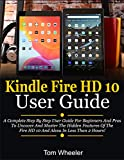 Kindle Fire HD 10 User Guide: A Complete Step By
