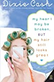 img - for My Heart May Be Broken, but My Hair Still Looks Great (Domestic Equalizers) book / textbook / text book