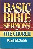Basic Bible Sermons on the Church, Ralph M. Smith, 0805422757
