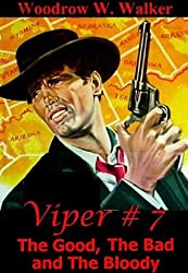 The Good, The Bad and The Bloody (Viper # 7 (The Good, The Bad and The Bloody))