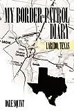 My Border Patrol Diary, Dale Squint, 1452022852