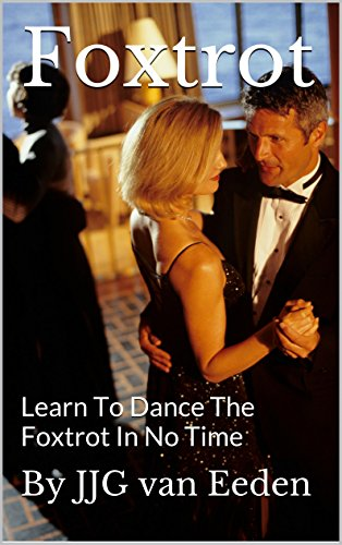 Foxtrot: Learn To Dance The Foxtrot In No Time (Dance Acceleration Learn To Dance Book 1)