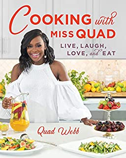 Book Cover: Cooking with Miss Quad: Live, Laugh, Love and Eat
