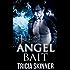 Angel Bait (The Angel Assassins Series)