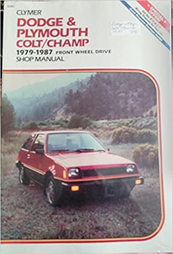 Dodge and Plymouth Colt/Champ 1979 1986: Front Wheel Drive : Shop Manual: Kalton C. Lahue, Alan Ahlstrand: 9780892873593: Amazon.com: Books