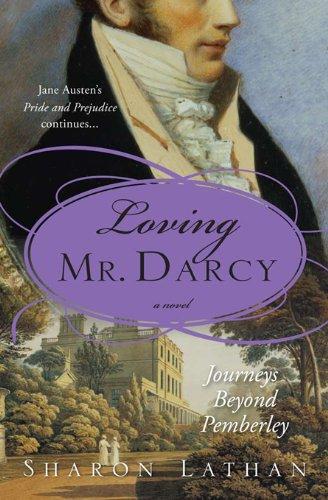 Loving mr darcy journeys beyond pemberley the darcy saga book 2 loving mr darcy journeys beyond pemberley the darcy saga book 2 by fandeluxe Image collections