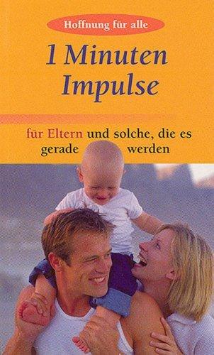 Download 1- Minuten- Impulse für Eltern und solche, die es gerade werden. Hoffnung für alle. ebook
