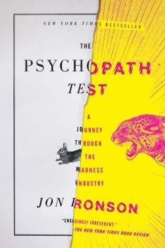 The Psychopath Test: A Journey Through the Madness Industry by Ronson, Jon Reprint Edition (5/1/2012)