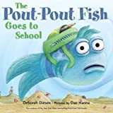 #2: The Pout-Pout Fish Goes to School (A Pout-Pout Fish Adventure)