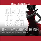 Made to Be Broken: Nadia Stafford, Book 2 | Kelley Armstrong