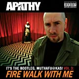 It's the Bootleg Muthafuckas 3: Fire Walk With Me by APATHY (2012-09-11)