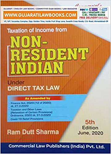 Taxation of Income From NON RESIDENT INDIAN under DirectTax Law - 5th Edition June, 2020 by Ram Dutt Sharma