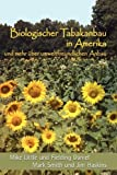 Biologischer Tabakanbau in Amerika, Mike Little and Fielding Daniel, 0865347409