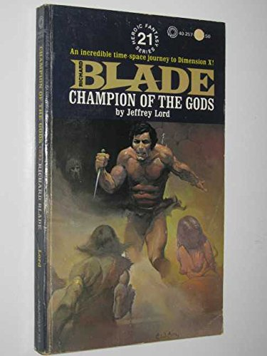 Champion of the Gods (Richard Blade) (Jeffrey Lord Blade)