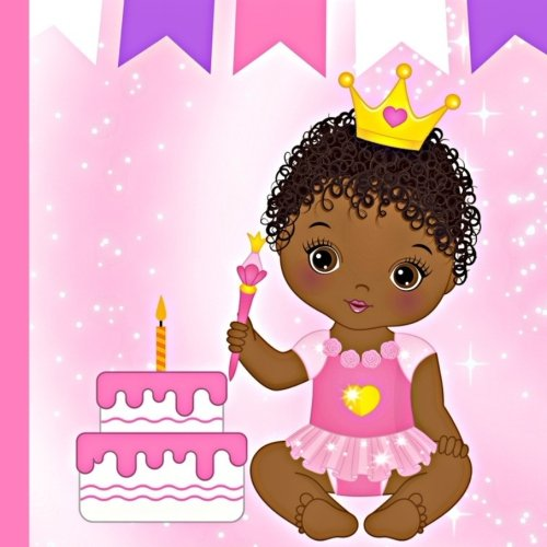 Download African American Princess 1st Birthday Book: Use The African American Princess Baby's 1st Birthday Book to Plan and Celebrate her First Birthday ... Princess Baby Birthday Supplies) (Volume 1) ebook