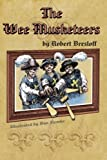 The Wee Musketeers, Robert Bresloff, 1482393514