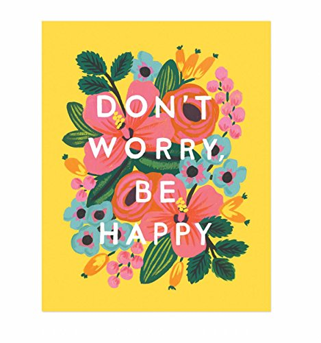 """Rifle Paper Co. 8 x 10 """"Don't Worry, Be Happy"""""""