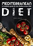 mediterranean diet for beginners: A Complete Guide For The Mediterranean Diet, Living the Mediterranean Style of Life: Step-By-Step Guide For beginners, … complete mediterranean Book 1)