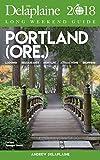 PORTLAND - The Delaplaine 2018 Long Weekend Guide