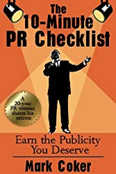 The 10 Minute Public Relations Checklist - How to Earn the PR You Deserve (English Edition)