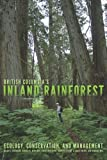 img - for British Columbias Inland Rainforest by Susan K. Stevenson (2011-07-01) book / textbook / text book