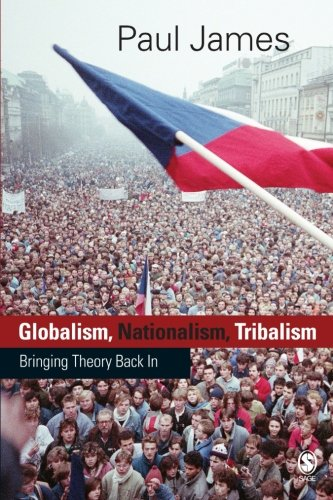Globalism, Nationalism, Tribalism: Bringing Theory Back In (Theory, Culture and Society Series)