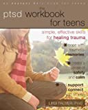 The PTSD Workbook for Teens, Libbi Palmer, 1608823210