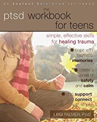 PTSD Workbook for Teens: Simple, Effective Skills for Healing Trauma (Teen Instant Help)