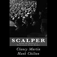 Scalper: Inside the World of a Professional Ticket Broker (Kindle Single)