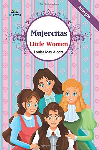 Mujercitas. Bilingue (Spanish Edition) [Louisa May Alcott - Matilda del Angel] (Tapa Blanda)