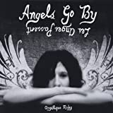 Angels Go By by Angelique Raley (2009-06-02?