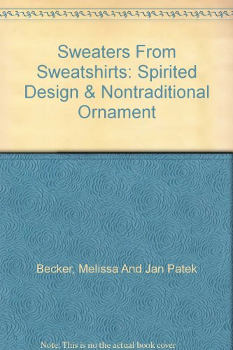 Sweaters From Sweatshirts: Spirited Design & Nontraditional Ornament