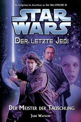 Star Wars - Der letzte Jedi, Bd. 9: Der Meister der Täuschung