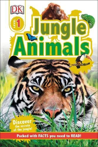(Jungle Animals: Discover the Secrets of the Jungle! (DK Readers Level 1))