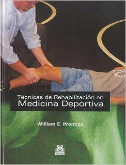 Técnicas De Rehabilitación En Medicina Deportiva por William E. Prentice epub