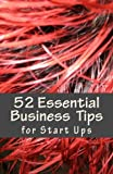 img - for 52 Essential Business Tips: Volume 1 (PURE Business Series) book / textbook / text book