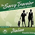 The Savvy Traveler: Italian Food & Dining Audiobook by  Audio-Forum Narrated by  uncredited
